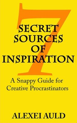 7 Secret Sources of Inspiration: A Snappy Guide for Creative Procrastinators